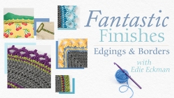 Fantastic Finishes: Edgings and Borders with Edie Eckman